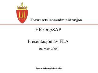 HR Org/SAP  Presentasjon av FLA