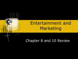 Entertainment and Marketing