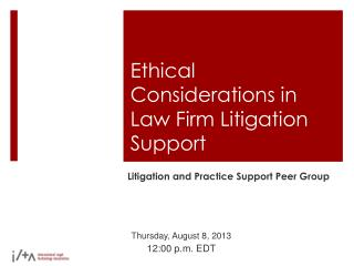 Ethical Considerations in Law Firm Litigation Support