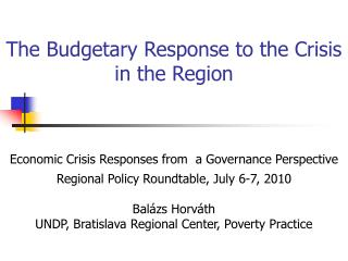 The Budgetary Response to the Crisis in the Region