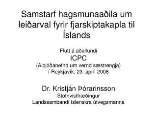 Samstarf hagsmunaaðila um leiðarval fyrir fjarskiptakapla til Íslands