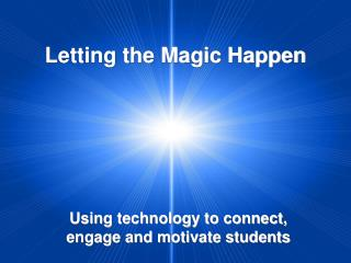 Letting the Magic Happen