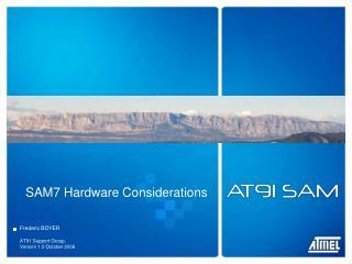 SAM7 Hardware Considerations