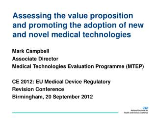 Assessing the value proposition and promoting the adoption of new and novel medical technologies