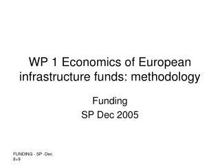 WP 1 Economics of European infrastructure funds: methodology