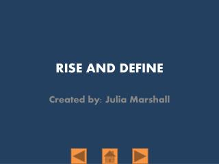 RISE AND DEFINE