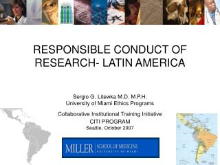 RESPONSIBLE CONDUCT OF RESEARCH- LATIN AMERICA