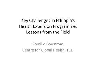 Key Challenges in Ethiopia's  Health Extension Programme:  Lessons from the Field