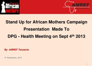 Stand Up for African Mothers  Campaign  Presentation  Made To