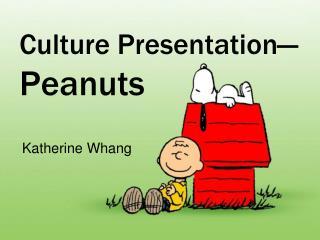 Culture Presentation— Peanuts