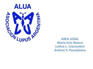 AREA LEGAL María Inés Bianco Leticia L. Crescentini Andrea V. Passodomo