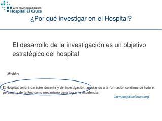 ¿Por qué investigar en el Hospital?
