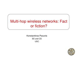 Multi-hop wireless networks: Fact or fiction?