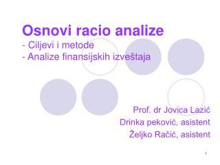Prof. dr Jovica Lazic Drinka pekovic, asistent   eljko Racic, asistent