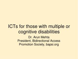 ICTs for those with multiple or cognitive disabilities