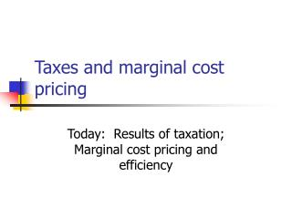 Taxes and marginal cost pricing