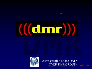 WHAT IS DMR