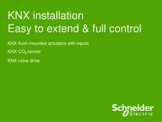 KNX installation  Easy to extend & full control