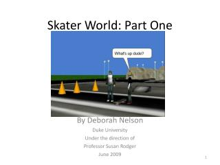 Skater World: Part One