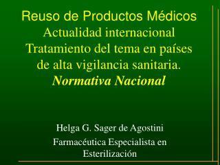 Helga G. Sager de Agostini Farmacéutica Especialista en Esterilización