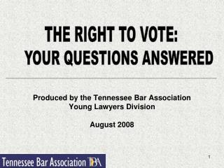 Produced by the Tennessee Bar Association  Young Lawyers Division August 2008