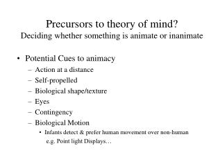 Precursors to theory of mind?  Deciding whether something is animate or inanimate