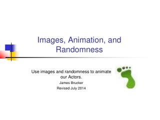 Images, Animation, and Randomness