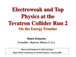 Electroweak and Top Physics at the  Tevatron Collider Run 2 On the Energy Frontier