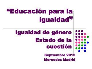 """""""Educación para la igualdad """""""