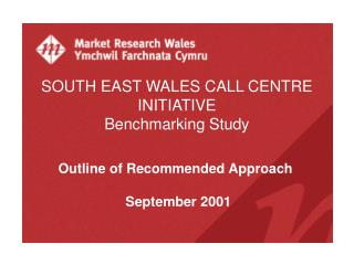 SOUTH EAST WALES CALL CENTRE INITIATIVE Benchmarking Study