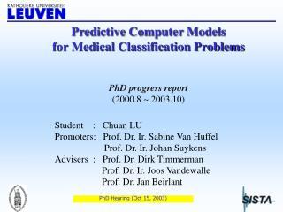 Student    :   Chuan LU Promoters:    Prof. Dr. Ir. Sabine Van Huffel