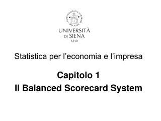 Statistica per l'economia e l'impresa Capitolo 1  Il Balanced Scorecard System