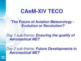 CAeM-XIV TECO  'The Future of Aviation Meteorology - Evolution or Revolution?'