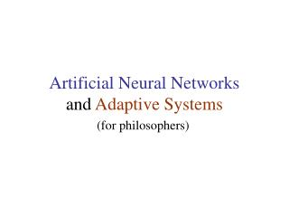 Artificial Neural Networks and  Adaptive Systems