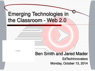 Emerging Technologies in the Classroom - Web 2.0
