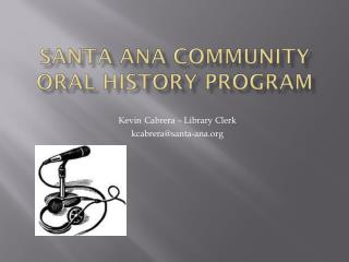 Santa Ana Community Oral History Program