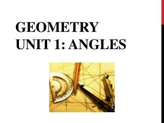Geometry Unit 1: Angles