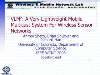 VLM 2 : A Very Lightweight Mobile Multicast System For Wireless Sensor Networks