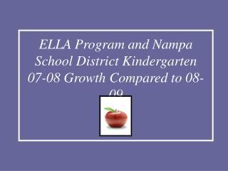 ELLA Program and Nampa School District Kindergarten  07-08 Growth Compared to 08-09