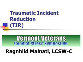 Traumatic Incident Reduction TIR