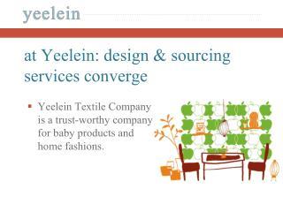 at Yeelein: design & sourcing  services converge