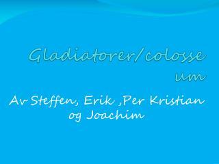 Gladiatorer/colosseum