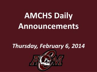 AMCHS Daily Announcements Thursday, February 6,  2014