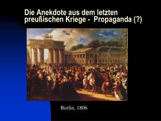 Die Anekdote aus dem letzten preu�ischen Kriege -  Propaganda (?)
