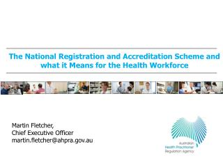 The National Registration and Accreditation Scheme and what it Means for the Health Workforce