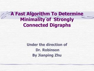 A Fast Algorithm To Determine Minimality of  Strongly Connected Digraphs