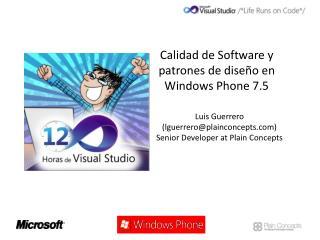 Calidad de Software y patrones de diseño en Windows  Phone  7.5