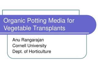 Organic Potting Media for Vegetable Transplants