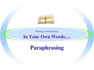 Writing a Great Essay In Your Own Words �