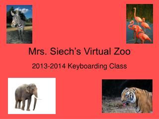 Mrs. Siech�s Virtual Zoo
